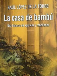 La casa de bambú. Saúl López de la Torre
