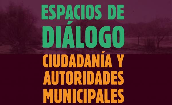 Invitan a participar en los Espacios de Diálogo Ciudadanía y Autoridades Municipales en San Cristóbal de Las Casas.