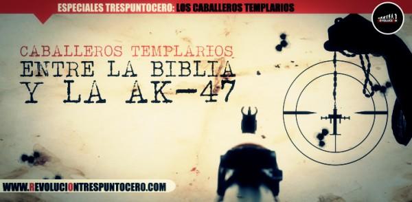 CABALLEROS-TEMPLARIOS-ENTRE-LA-BIBLIA-Y-LA-AK-47-banner