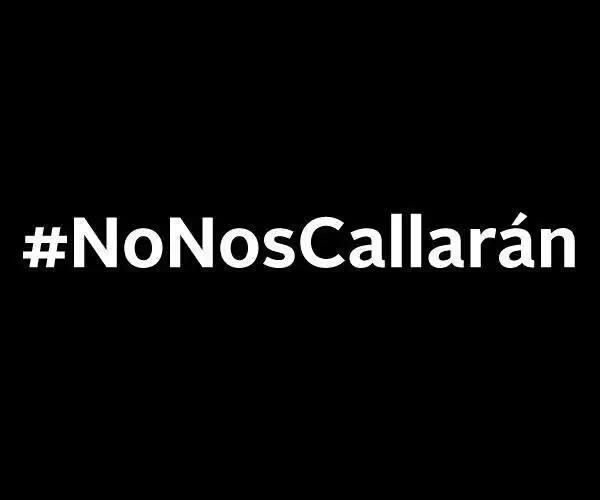 #NoNosCallarán