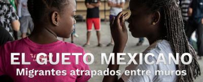 El Gueto Mexicano