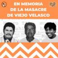 Masacre de Viejo Velasco cumple 13 años de impunidad