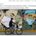 Escasez de pruebas de COVID-19 en México hace que la situación real no sea conocida, dice directivo de la OMS