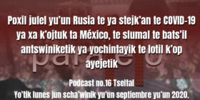 fondo-podcast-16-tseltal