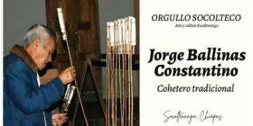 .Jorge Ballinas Constantino, maestro cohetero de Socoltengo.