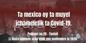 fondo-podcast-26-tsotsil