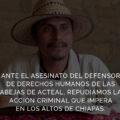 El Frayba repudió el asesinato del defensor de derechos humanos integrante de la Organización Sociedad Civil Las Abejas de Acteal y la acción criminal que impera en los Altos de Chiapas. Cortesía: Faryba
