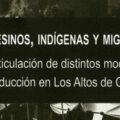 """""""¿Campesinos, indígenas y migrantes? Articulación de distintos modos de producción en Los Altos de Chiapas"""". Foto: Casa de libros abiertos UAM"""